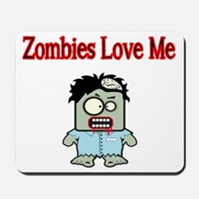 Zombies Love Me Mousepad