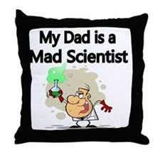 My Dad is a Mad Scientist Throw Pillow
