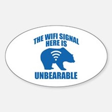 The Wifi Signal Here Is Unbearable Decal