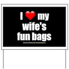 """""""Love My Wife's Fun Bags"""" Yard Sign"""