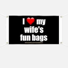 """Love My Wife's Fun Bags"" Banner"