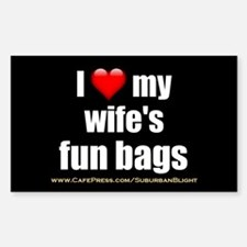 """Love My Wife's Fun Bags"" Decal"