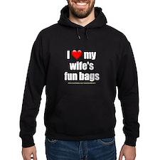 """""""Love My Wife's Fun Bags"""" Hoodie"""