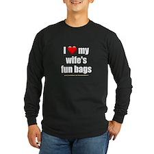 """""""Love My Wife's Fun Bags"""" T"""