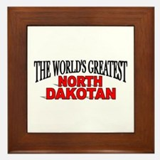 """The World's Greatest North Dakotan"" Framed Tile"