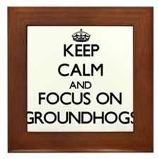Keep calm and focus on Groundhogs Framed Tile