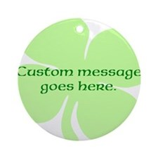 Custom Saint Patricks Day Design Ornament (Round)