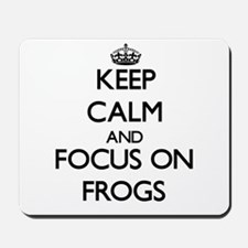 Keep calm and focus on Frogs Mousepad