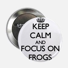 "Keep calm and focus on Frogs 2.25"" Button"