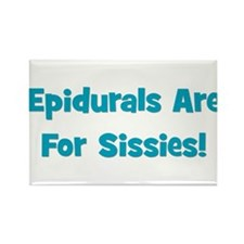 Epidurals Are For Sissies Rectangle Magnet