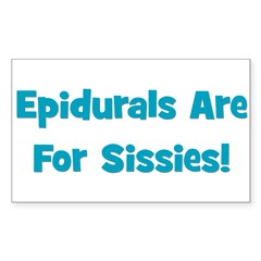 Epidurals Are For Sissies Rectangle Decal