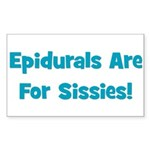 Epidurals Are For Sissies Rectangle Sticker