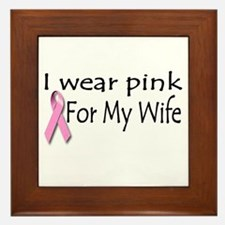 I Wear Pink for My Wife Framed Tile