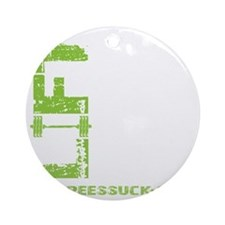 LIFT LIKE YOU MEAN IT - LIME Round Ornament