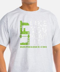 LIFT LIKE YOU MEAN IT - LIME T-Shirt