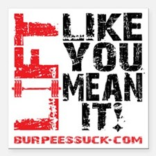 """LIFT LIKE YOU MEAN IT -  Square Car Magnet 3"""" x 3"""""""