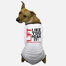 LIFT LIKE YOU MEAN IT - WHITE Dog T-Shirt
