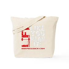 LIFT LIKE YOU MEAN IT - BLACK Tote Bag
