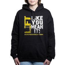 LIFT LIKE YOU MEAN IT Hooded Sweatshirt