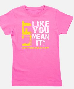 LIFT LIKE YOU MEAN IT Girl's Tee