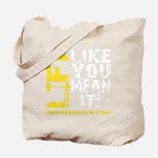 LIFT LIKE YOU MEAN IT Tote Bag