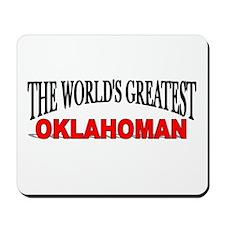 """The World's Greatest Oklahoman"" Mousepad"