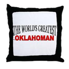 """The World's Greatest Oklahoman"" Throw Pillow"