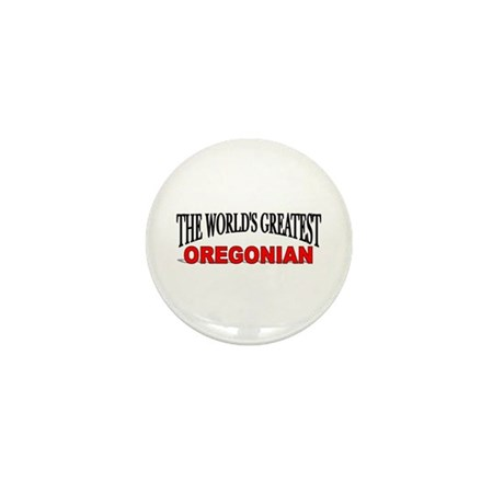 """The World's Greatest Oregonian"" Mini Button"