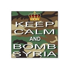 """Keep Calm and Bomb Syria Square Sticker 3"""" x 3"""""""