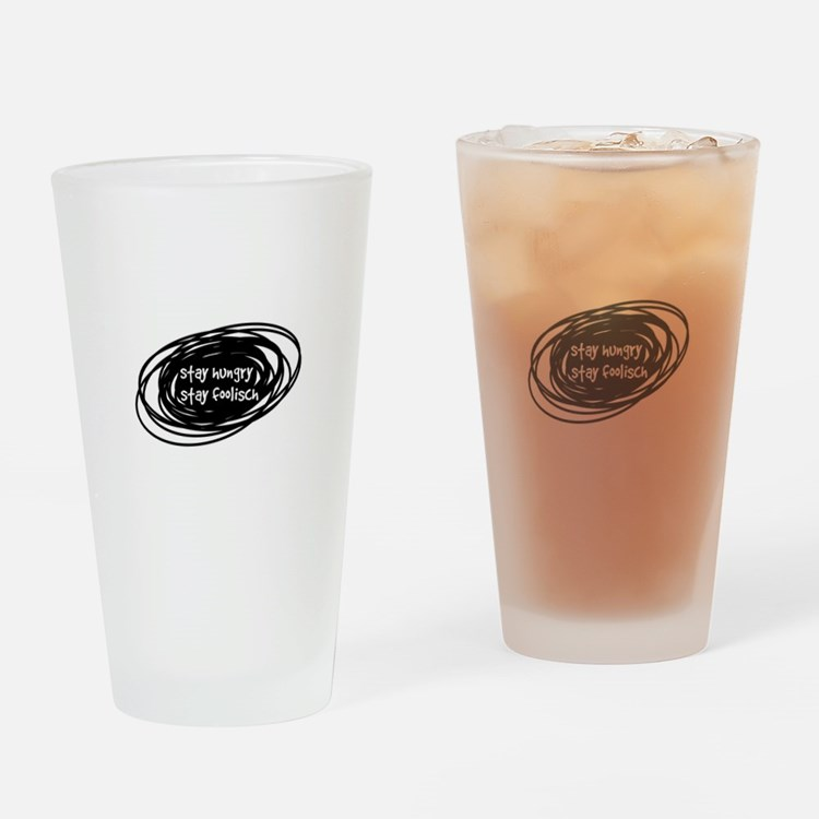 stay hungry stay foolisch Drinking Glass