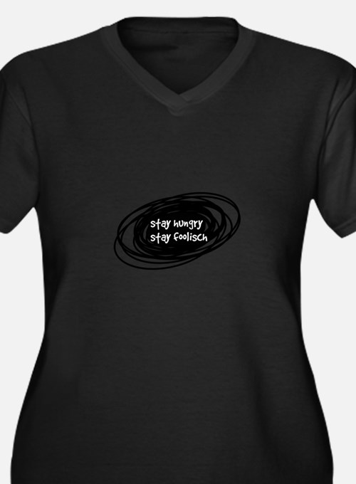 stay hungry stay foolisch Plus Size T-Shirt