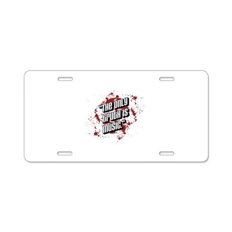 The only truth is music Aluminum License Plate