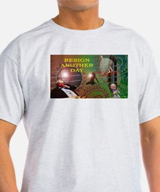 Resign Another Day T-Shirt