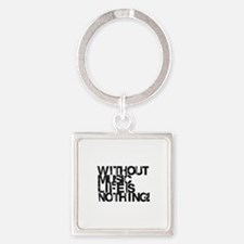 without music life is nothing Keychains