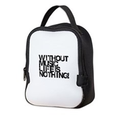 without music life is nothing Neoprene Lunch Bag