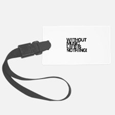 without music life is nothing Luggage Tag
