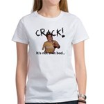 Crack! It's Not That Bad - Women's T-Shirt