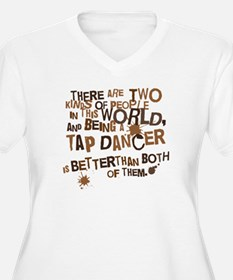 Funny Tap Dancer T-shirts and Gifts T-Shirt
