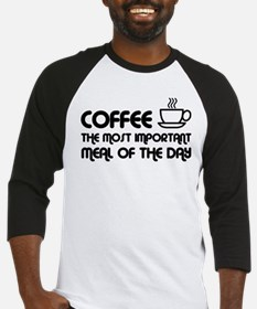 Coffee The Most Important Meal Baseball Jersey