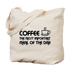 Coffee The Most Important Meal Tote Bag
