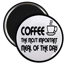 """Coffee The Most Important Meal 2.25"""" Magnet (100 p"""