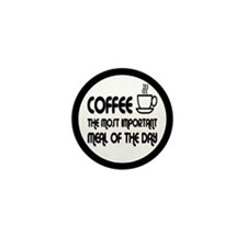 Coffee The Most Important Meal Mini Button (10 pac