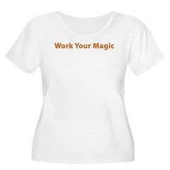 Work Your Magic T-Shirt