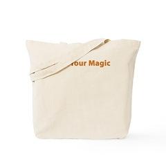 Work Your Magic Tote Bag