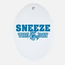 Sneeze The Day Ornament (Oval)
