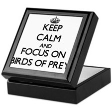 Keep calm and focus on Birds Of Prey Keepsake Box