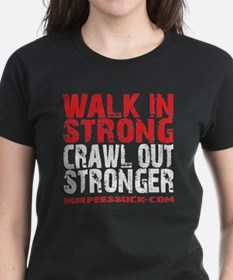 WALK IN STRONG CRAWL OUT STRO Tee