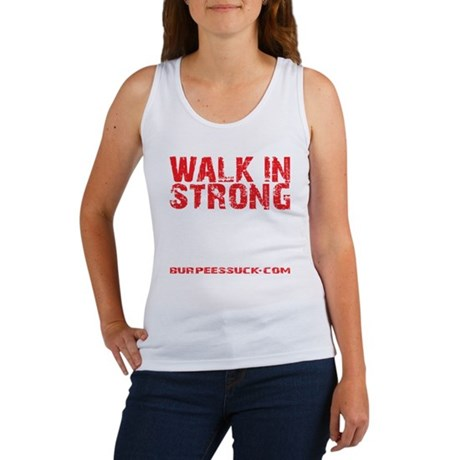 WALK IN STRONG CRAWL OUT STRONGER Women's Tank Top