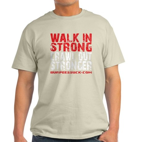 WALK IN STRONG CRAWL OUT STRONGER - Light T-Shirt