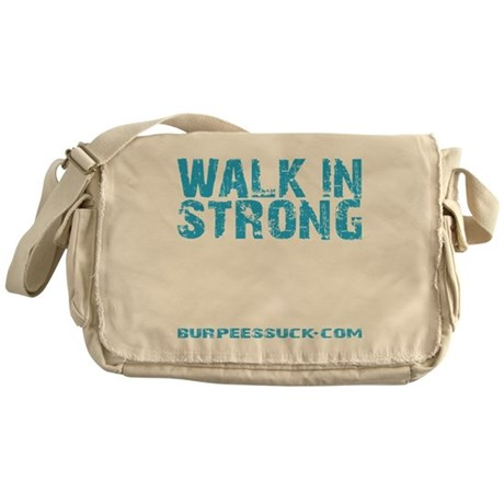 WALK IN STRONG CRAWL OUT STRONGER - Messenger Bag